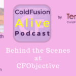 021 Behind the Scenes at CFObjective, with Steven Hauer – Transcript