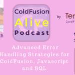 027 Advanced Error Handling Strategies for ColdFusion, Javascript and SQL with Mary Jo Sminkey