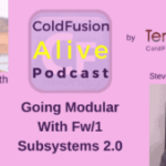 030 Going Modular With Fw/1 Subsystems 2.0, with Steven Neiland- Transcript