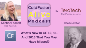 032 What's New In CF 10, 11, And 2016 That You May Have Missed? with Charlie Arehart