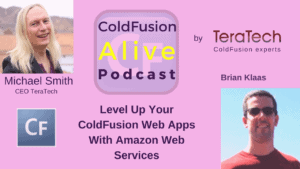Level Up Your ColdFusion Web Apps With Amazon Web Services, with Brian Klaas- Transcript
