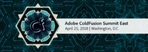 ColdFusion Summit East 2018 Preview