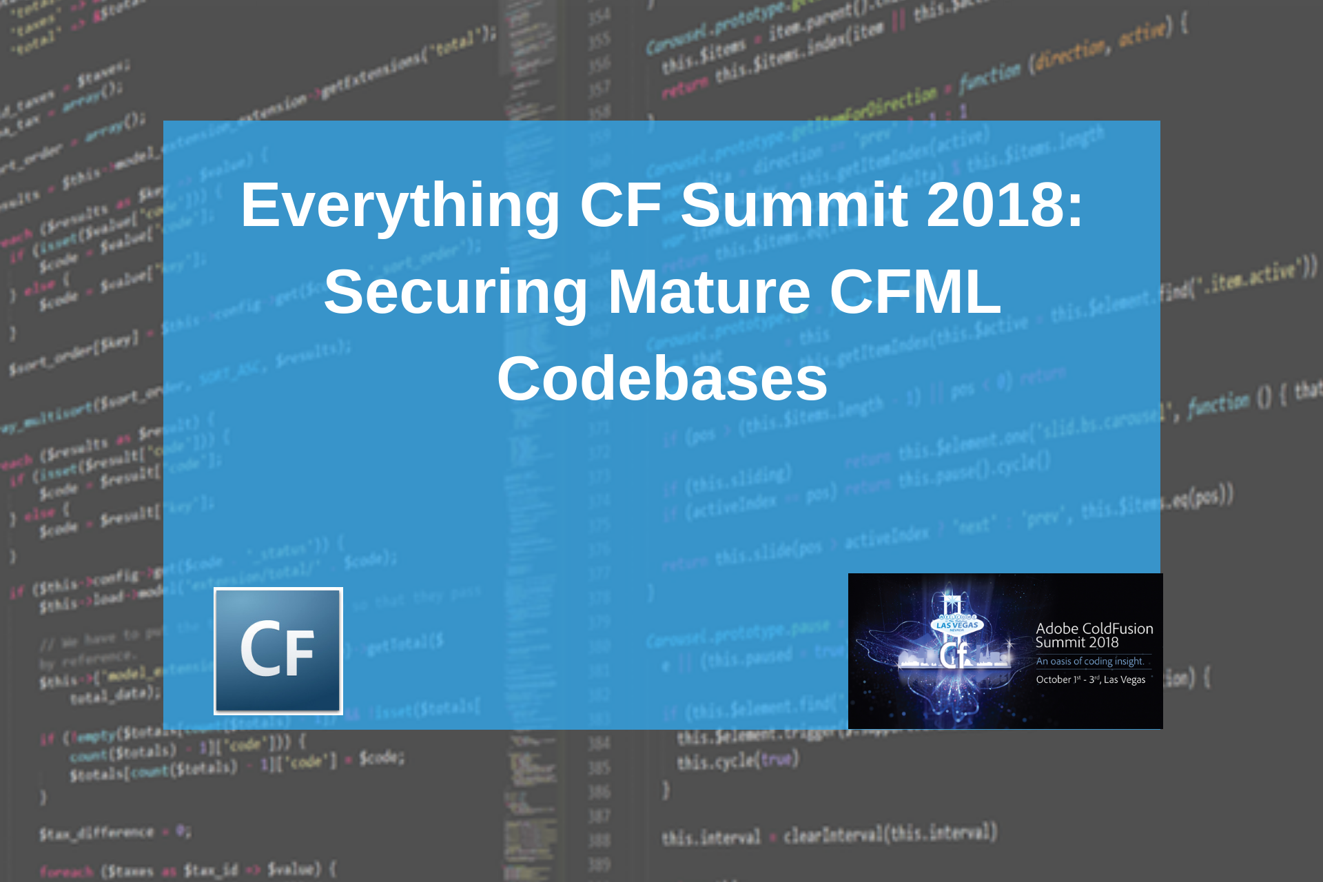 Everything CF Summit 2018: Securing Mature CFML Codebases