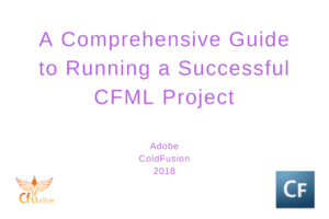 A Comprehensive Guide to Running a Successful CFML Project