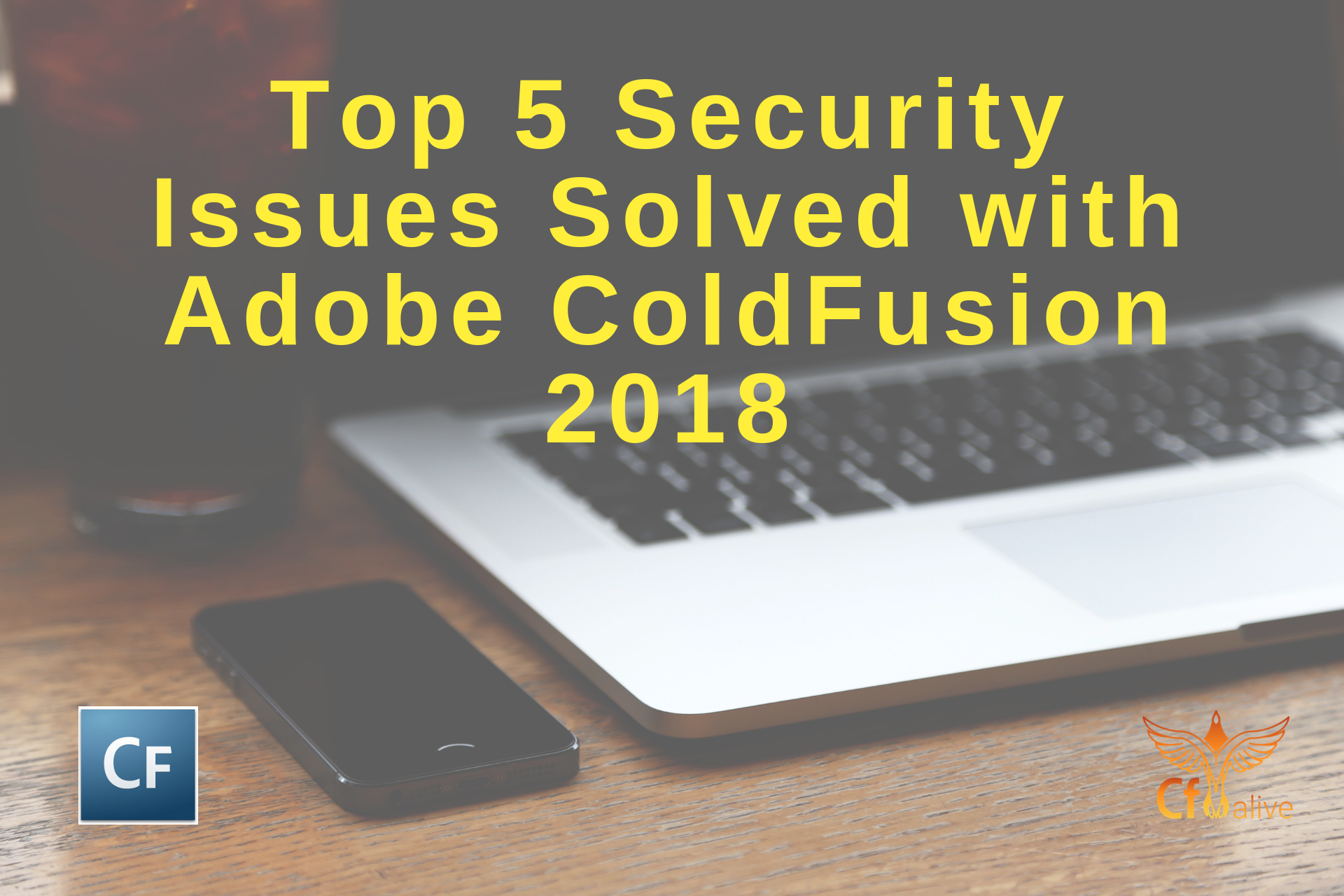 Top 5 Security Issues Solved with Adobe ColdFusion 2018