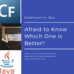 ColdFusion Vs Java (Afraid to Know Which One is Better?)