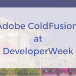 Adobe Evangelizing for ColdFusion at Developer Week