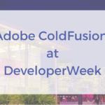Adobe Evangelizing for ColdFusion at Developer Week