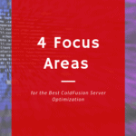 4 Focus Areas for the Best ColdFusion Server Optimization
