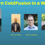 Learn ColdFusion in a Week with Carl Von Stetten, Daniel Fredericks and Dave Ferguson-Transcript