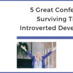 5 Great Conference Surviving Tips for Introverted Developers
