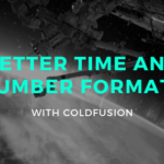 Better Time and Number Formats with ColdFusion