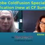 094 Adobe ColdFusion Specialist Certification (new at CF Summit), with Elishia Dvorak- Transcript
