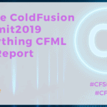 Adobe ColdFusion Summit West 2019 (Full Report)